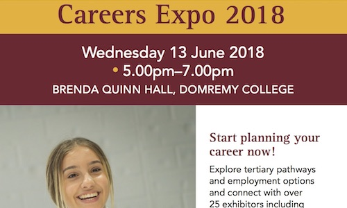 All Year 10 - Year 12 students welcome - Free admission.  Wednesday 13 June 2018, 5-7pm, Brenda Quinn Hall, Domremy College